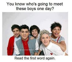 don't give up directioners. some day we'll meet them<3 :) i hope so. One Direction Facts, One Direction Louis, Zayn Malik, Niall Horan, Love Ya, Perfect Boy, 1d And 5sos, Save My Life, Little Mix