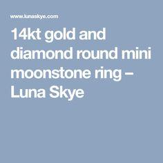 14kt gold and diamond round mini moonstone ring – Luna Skye