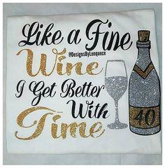 Fine as wine shirt. Wine glass - Wine Shirts - Ideas of Wine Shirts - Birthday Shirt. Fine as wine shirt. Womens Birthday Shirt, 40th Birthday For Women, 40th Bday Ideas, Happy Birthday For Him, 50th Birthday Quotes, 40th Birthday Parties, Birthday Woman, Birthday Shirts, 55th Birthday