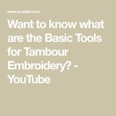Want to know what are the Basic Tools for Tambour Embroidery? - YouTube