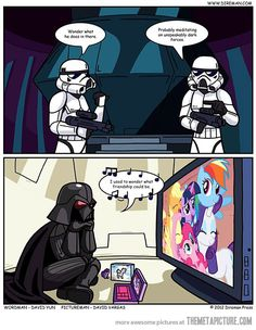Even Darth Vader would be a bronie!