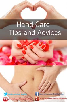 Hand Care Tips and Advices | www.biohealthyliving.com