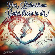 Der Liebesstrom Gottes fliesst in dir - www.gottesruhe.com  #gottesruhe #jesus #Gott #christ #vornheder #God #Gebet #Bibel #Evangelium #Pfingsten