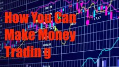 How You Can Make Money Trading Markets - what is a market maker and how . Stock Market Training, Money Trading, Day Trader, Financial Markets, Trading Strategies, Earn Money Online, All About Time, How To Make Money, Neon Signs