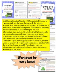 Just like my Reading Wonders FSA products, I wanted to give my students the same format style for science practice. This product goes with Chapter 7 from Pearsons Interactive Science for third grade.  I created one for every lesson in the chapter and tried to pull out core information from each section.