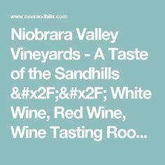 Niobrara Valley Vineyards - A Taste of the Sandhills // White Wine, Red Wine, Wine Tasting Room // Nenzel, Nebraska