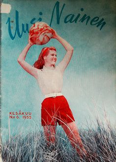 Uusi Nainen (=New Woman) - Finnish leftist women's magazine - July 1955 Vintage Ads, Vintage Posters, Vintage Photos, 1950s Casual Clothing, Finnish Women, Tom Of Finland, Old Commercials, Moomin, Magazine Articles