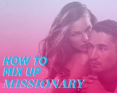 3 Ways to Make Missionary Sex Way Hotter