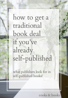 Have you self-published a book but might still be interested in getting a traditional book deal? Here are the 5 things a literary agent or publisher will look for, plus one real-life success story of a self-published author who got a book picked up by a traditional publisher! #pubtip #amwriting  http://cooksplusbooks.com/2016/05/26/how-to-get-a-traditional-book-deal-if-youve-already-self-published/