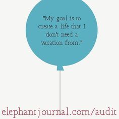 "5,074 Synes godt om, 35 kommentarer – Elephant Journal (@elephantjournal) på Instagram: """"My goal is to create a life that I don't need a vacation from."" Watch my videos on ""Natural…"""
