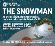 Start the festive season with the Ulster Orchestra at the child-friendly-length concert, The Snowman.