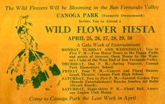 Advertisement inviting the public to attend a Wild Flower Fiesta, April 25-30, 1931. The week-long gala was held in different locales in Canoga Park: Woman's Clubs of the west end of the San Fernando Valley (including the Reseda Woman's Club), Canoga Park Elementary and High Schools, Orcutt Ranch, and the American Legion Club House. Reseda Woman's Club Collection, 1918-1987. San Fernando Valley History Digital Library.