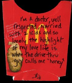 """I'm a doctor, well respected, married with 2 kids and so lonely the highlight of my love life is when the drive thru guy calls me """"honey"""""""