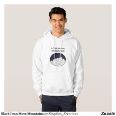 Black I can Move Mountains Hoodie - Stylish Comfortable And Warm Hooded Sweatshirts By Talented Fashion & Graphic Designers - #sweatshirts #hoodies #mensfashion #apparel #shopping #bargain #sale #outfit #stylish #cool #graphicdesign #trendy #fashion #design #fashiondesign #designer #fashiondesigner #style