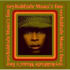 eryka badu...mama's gun...so good
