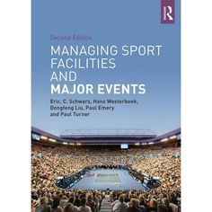Managing Sport Facilities and Major Events: Second Edition (Paperback) book cover Risk Analysis, Major Events, New Edition, Book Format, New Chapter, Event Management, Paperback Books, Case Study, Textbook