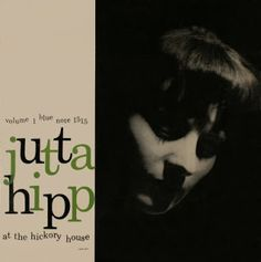 Jutta Hipp at the Hickory House, Vol. 1: Blue note BLP 1515