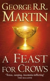 A Feast for Crows, by George R.R. Martin, finished at the end of April.