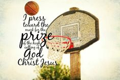 Sports Scripture art Basketball Bible verse quote Athletic Christian typography Philippians 3 I press toward prize high calling God Christ