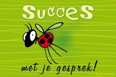 Good luck with your conversation- Succes met je gesprek Good luck with your conversation - Birthday Cards, Happy Birthday, Get Well Soon, Good Luck, E Cards, Cool Words, Conversation, Wish, Funny Pictures
