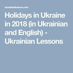 Holidays in Ukraine in 2018 (in Ukrainian and English) - Ukrainian Lessons Ukrainian Language, Ukraine, English, Holidays, Learning, Holidays Events, Holiday, Studying, English Language