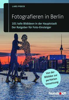 Fotografieren in Berlin - Lars Poeck