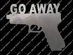 Go Away Gun Metal Wall Art Sign Gun Decor, Steel Supply, Art Sign, Surface Finish, Metal Wall Art, Custom Design, Guns, Etsy, Weapons Guns