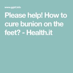 Please help! How to cure bunion on the feet? Bunion, The Cure, Health, Fun, The Body, Health Care, Hilarious, Salud
