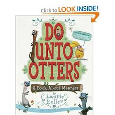Age Level: 5 and up | Grade Level: K and up  Mr. Rabbit's new neighbors are Otters.  OTTERS!  But he doesn't know anything about otters. Will they get along? Will they be friends?  Just treat otters the same way you'd like them to treat you, advises Mr. Owl.  In her smart, playful style Laurie Keller highlights how to be a good friend and neighbor—simply follow the Golden Rule!