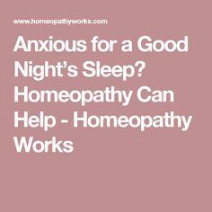 Anxious for a Good Night's Sleep?  Homeopathy Can Help - Homeopathy Works