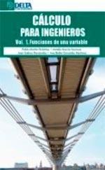 Cálculo para ingenieros. Vol. 1, Funciones de una variable / Pablo Martín Ordóñez ... [et al.]
