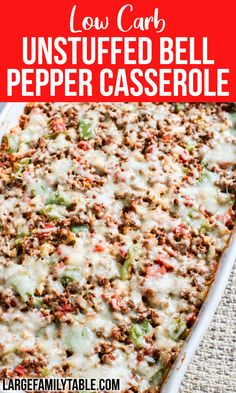 LOW CARB UNSTUFFED BELL PEPPER CASSEROLE RECIPE | Large Family Recipes - Large Family Table