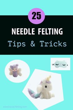 25 needle felting tips and tricks!  For more go to needlefeltingbasics.com.  this is a great starting point for beginner needle   felters.  this list also contains links to beginner needle felt tutorials and diy!