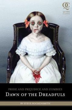 Pride and Prejudice and Zombies: Dawn of the Dreadfuls. The second book.