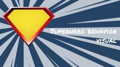 Superhero behavior