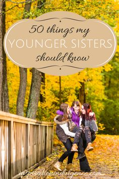 To my little sister: You are so deeply loved. Here is a list of 50 things I want you to know.
