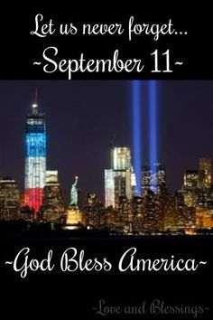 God bless America and every life that was touched that day !