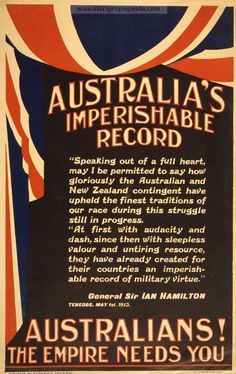 Examples of vintage Australian World War 1 propaganda posters. Pictures of Australian art used for liberty war bonds, recruitment of soldiers, weapons, & the Red Cross. Anzac Day Australia, Ww1 Propaganda Posters, Political Posters, Posters Australia, World War One, Empire, How To Memorize Things, Vintage Posters, Priscilla Barnes