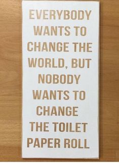 Funny bathroom signs - change the world change the toilet paper bathroom sign funny bathroom signs bathroom sign wall sign bathroom art wall decor Funny Bathroom Art, Bathroom Humor, Funny Bathroom Quotes, Bathroom Wall Decor, Bathroom Canvas Art, Toilet Quotes, Diy Bathroom, Bathroom Accents, Office Bathroom