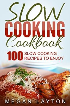 Slow Cooking Cookbook 100 Slow Cooking Recipes To Enjoy *** You can get more details by clicking on the image.Note:It is affiliate link to Amazon.