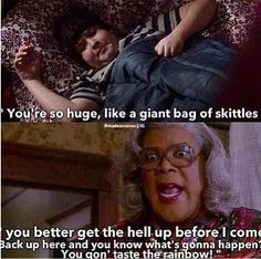You gawn taste the rainbow! From the Madea move Madea's Witness Protection Madea Humor, Madea Funny Quotes, Movie Quotes, Funny Texts, Madea Movies, Funny Movies, Funny As Hell, The Funny, Funny Shit