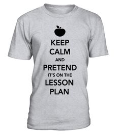 and Pretend it's on the Lesson Plan  #gift #idea #shirt #image #funny #education #job #new #best #top #hot