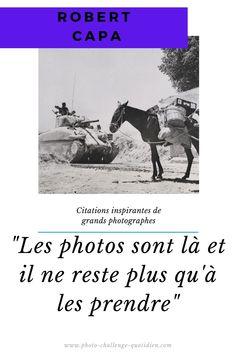 citations de photographe célèbre Challenges, Memes, Movie Posters, Robert Capa, Concrete Projects, Taking Pictures, Photographers, Quotes, Meme