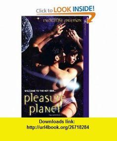 Pleasure Planet Evangeline Anderson , ISBN-10: 0758216491  ,  , ASIN: B0042P588I , tutorials , pdf , ebook , torrent , downloads , rapidshare , filesonic , hotfile , megaupload , fileserve