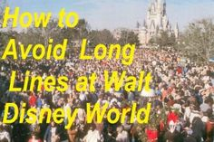 Have you been thinking about a Disney vacation but worried about standing in long lines with grumpy kids? Read how to avoid long lines at Walt Disney World.