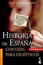 Nesta obra, que abarca dende os caníbales de Atapuerca ate o talante do presidente Zapatero, Juan Eslava describe unha Historia de España contada para escépticos que non cren na Historia de España dun xeito ameno.