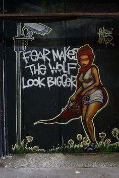 fear makes the wolf look bigger, by streetartist mau mau, at the cans festival 2, 2008, photo by alan bee, via flickr #streetart #maumau #art