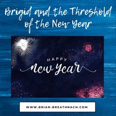 The New Year, Bridid as Midwife of the Threshold Do You Work, Give It To Me, Courtney Davis, The Mind's Eye, What Is Need, Happy New Year, Prayers, Joy, News