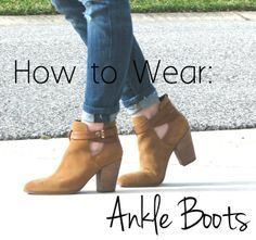 BEST ONE: A super helpful (I think) post on how to wear ankle boots!