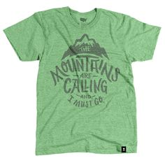 """The Mountains are Calling and I Must Go"" T-shirt - Stately Type"
